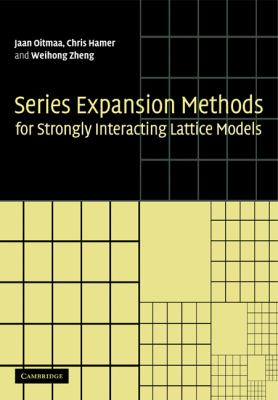 Series Expansion Methods for Strongly Interacting Lattice Models   2010 9780521143592 Front Cover