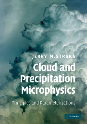Cloud and Precipitation Microphysics Principles and Parameterizations  2011 9780521297592 Front Cover