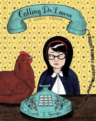Calling Dr. Laura A Graphic Memoir  2012 edition cover