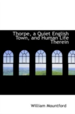 Thorpe, a Quiet English Town, and Human Life Therein:   2008 edition cover