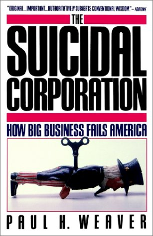 Suidical Corporation How Big Business Fails America  1989 9780671675592 Front Cover