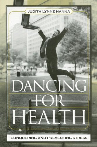 Dancing for Health Conquering and Preventing Stress  2006 9780759108592 Front Cover