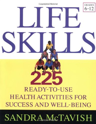 Life Skills 225 Ready-to-Use Health Activities for Success and Well-Being (Grades 6-12)  2004 edition cover