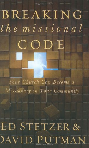 Breaking the Missional Code When Churches Become Missionaries in Their Communities N/A edition cover