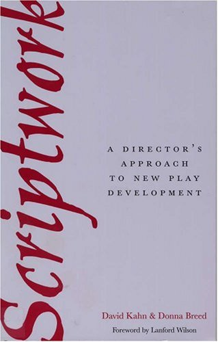 Scriptwork A Director's Approach to New Play Development N/A edition cover