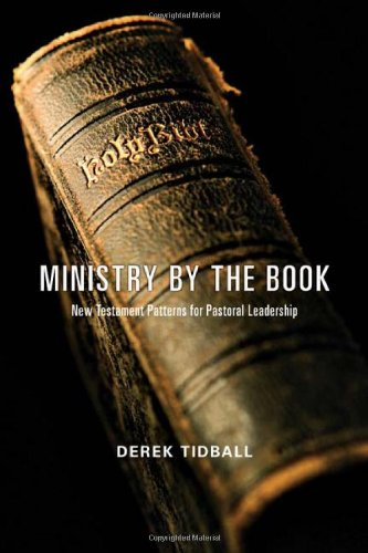 Ministry by the Book New Testament Patterns for Pastoral Leadership  2009 edition cover