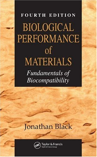 Biological Performance of Materials Fundamentals of Biocompatibility 4th 2005 (Revised) 9780849339592 Front Cover
