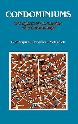 Condominiums The Effects of Conversion on a Community  1981 9780865690592 Front Cover