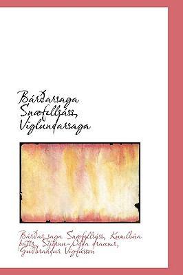 Bßr=Arsaga Snµfellsßss, Viglundarsag  2009 edition cover