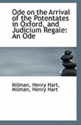 Ode on the Arrival of the Potentates in Oxford, and Judicium Regale An Ode N/A 9781113288592 Front Cover