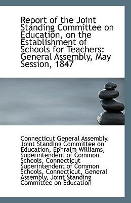 Report of the Joint Standing Committee on Education, on the Establishment of Schools for Teachers : G N/A 9781113329592 Front Cover