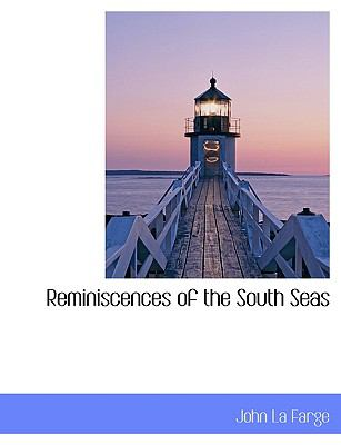 Reminiscences of the South Seas  N/A 9781113879592 Front Cover