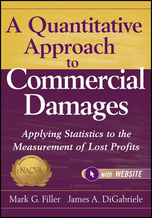Quantitative Approach to Commercial Damages Applying Statistics to the Measurement of Lost Profits  2012 9781118072592 Front Cover