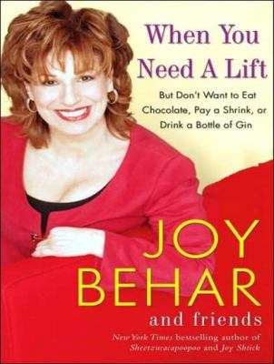 When You Need a Lift: But Don't Want to Eat Chocolate, Pay a Shrink, or Drink a Bottle of Gin, Library Edition  2007 9781400135592 Front Cover