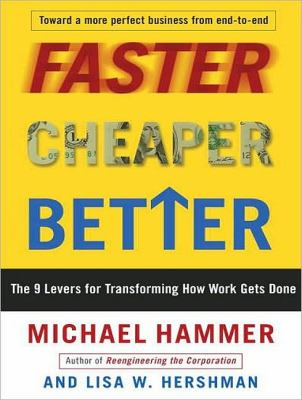 Faster Cheaper Better: The 9 Levers for Transforming How Work Gets Done, Library Edition  2010 9781400148592 Front Cover
