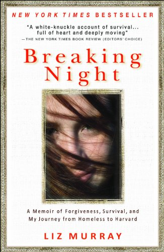 Breaking Night A Memoir of Forgiveness, Survival, and My Journey from Homeless to Harvard N/A 9781401310592 Front Cover