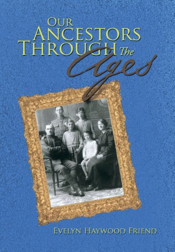 Our Ancestors Through the Ages   2013 9781483660592 Front Cover