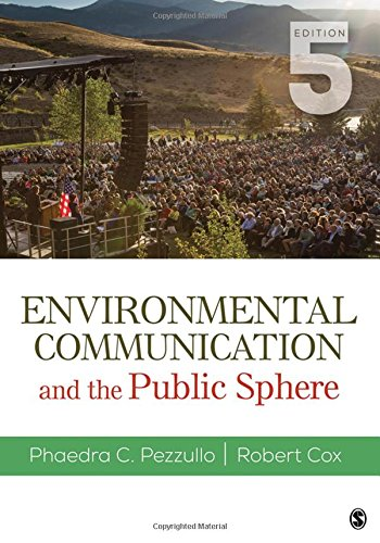 Environmental Communication and the Public Sphere  5th 2018 9781506363592 Front Cover