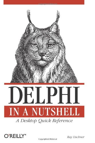 Delphi in a Nutshell A Desktop Quick Reference  2000 9781565926592 Front Cover