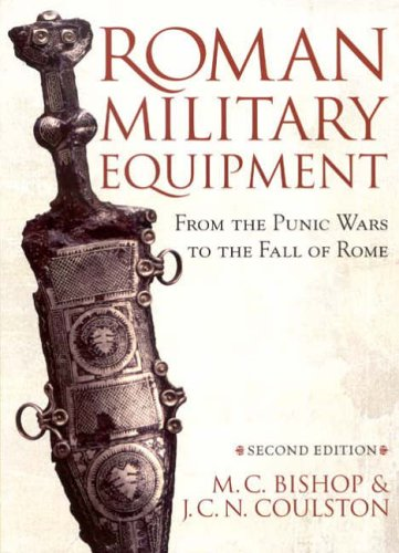 Roman Military Equipment From the Punic Wars to the Fall of Rome 13th 2006 (Revised) edition cover