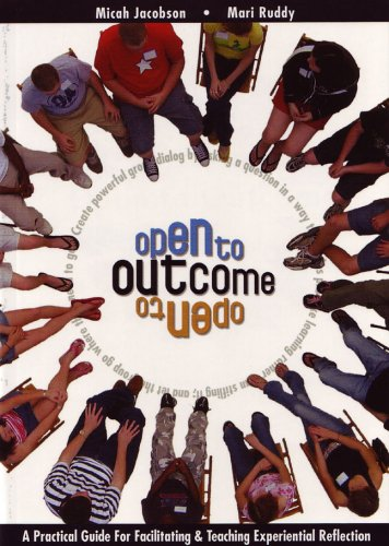 Open to Outcome A Practical Guide for Facilitating and Teaching Experiential Reflection N/A edition cover