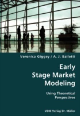 Early Stage Market Modeling- Using Theoretical Perspectives N/A 9783836424592 Front Cover