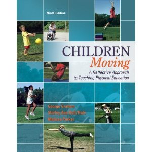 Children Moving: A Reflective Approach to Teaching Physical Education 9th 2012 9780078022593 Front Cover
