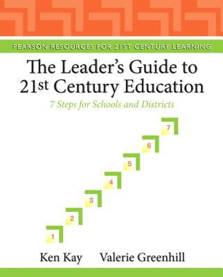Leader's Guide to 21st Century Education 7 Steps for Schools and Districts  2013 (Revised) edition cover