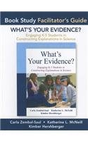 Facilitator's Guide for What's Your Evidence? Engaging K-5 Children in Constructing Explanations in Science  2013 9780132120593 Front Cover