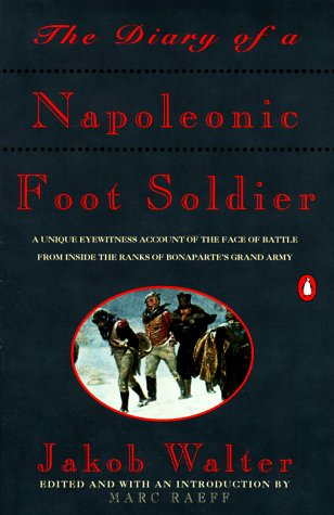 Diary of a Napoleonic Foot Soldier  N/A edition cover