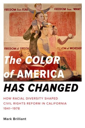 Color of America Has Changed How Racial Diversity Shaped Civil Rights Reform in California, 1941-1978  2012 edition cover