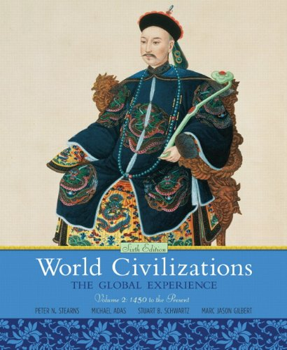 World Civilizations The Global Experience, Volume 2 6th 2011 edition cover