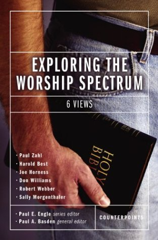 Exploring the Worship Spectrum Six Views On  2004 edition cover