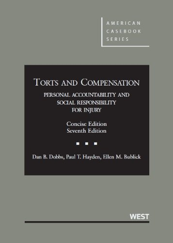 Torts and Compensation: Personal Accountability and Social Responsibility for Injury  2013 edition cover