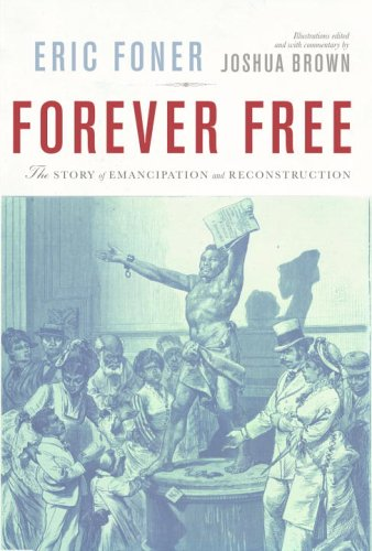 Forever Free The Story of Emancipation and Reconstruction  2005 9780375402593 Front Cover