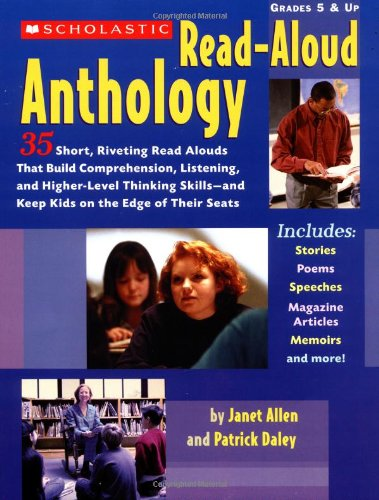 Scholastic Read-Aloud Anthology 35 Short, Riveting Read-Alouds That Build Comprehension, Listening, and Higher-Level Thinking Skills-And Keep Kids on the Edge of Their Seats  2004 edition cover