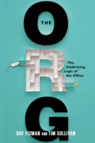 Org The Underlying Logic of the Office  2013 edition cover