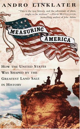 Measuring America How an Untamed Wilderness Shaped the United States and Fulfilled the Promise of Democracy N/A edition cover