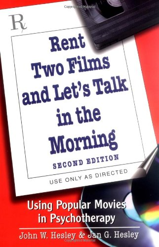 Rent Two Films and Let's Talk in the Morning Using Popular Movies in Psychotherapy 2nd 2001 (Revised) edition cover