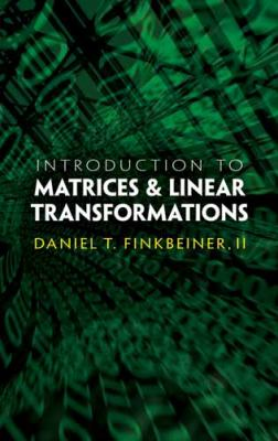 Introduction to Matrices and Linear Transformations  3rd 2011 edition cover