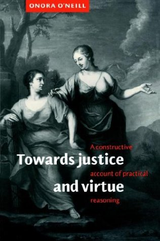Towards Justice and Virtue A Constructive Account of Practical Reasoning  1996 edition cover