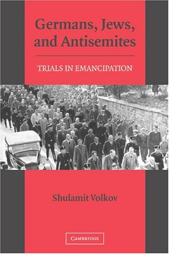Germans, Jews, and Antisemites Trials in Emancipation  2005 edition cover