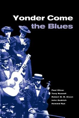 Yonder Come the Blues The Evolution of a Genre 2nd 2001 (Revised) 9780521782593 Front Cover