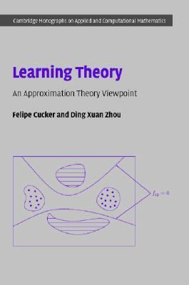 Learning Theory An Approximation Theory Viewpoint  2007 9780521865593 Front Cover