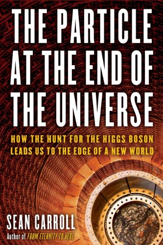 Particle at the End of the Universe How the Hunt for the Higgs Boson Leads Us to the Edge of a New World  2013 9780525953593 Front Cover