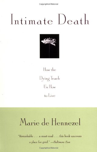 Intimate Death How the Dying Teach Us How to Live  1997 edition cover