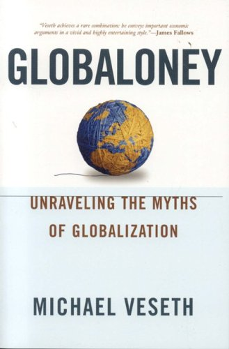 Globaloney Unraveling the Myths of Globalization N/A edition cover
