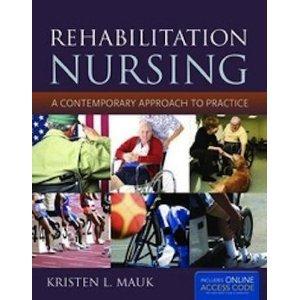Rehabilitation Nursing   2012 (Revised) 9780763780593 Front Cover