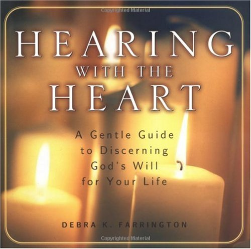 Hearing with the Heart A Gentle Guide to Discerning God's Will for Your Life  2003 edition cover