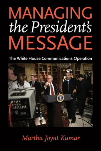 Managing the President's Message The White House Communications Operation  2007 edition cover